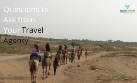 Questions to Ask from Your Travel Agency