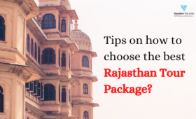Tips on how to choose the best Rajasthan Tour Packages