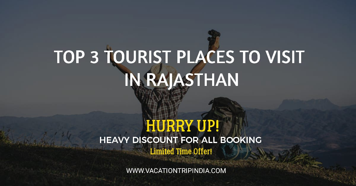 Top 3 Tourist Places To Visit In Rajasthan During Covid-19