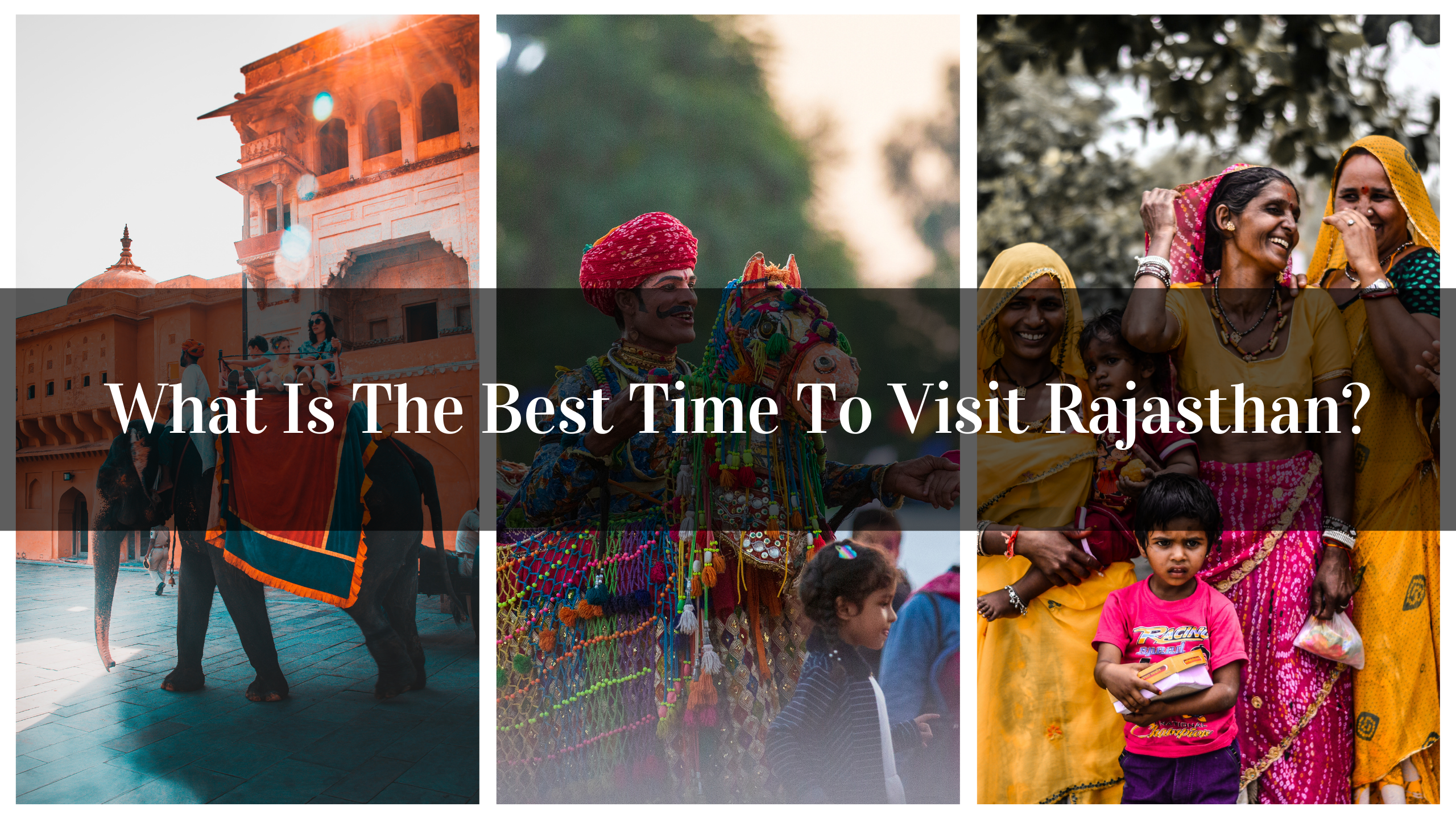 What Is The Best Time To Visit Rajasthan?
